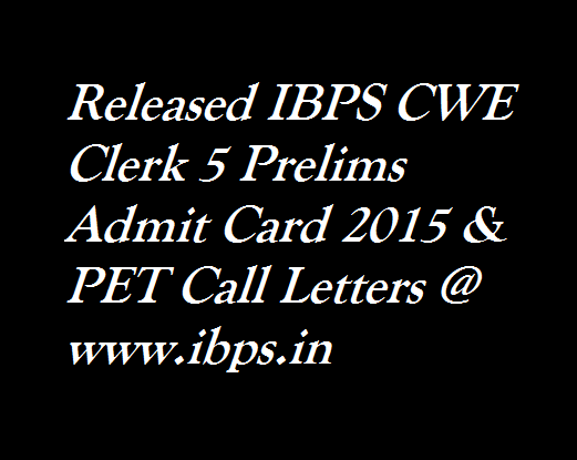 IBPS-CWE-Clerk-5-Prelims-Admit-Card-2015-PET-Call-Letters