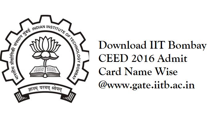 IIT-Bombay-CEED-2016-Admit-Card-Name-Wise @www.gate.iitb.ac.in
