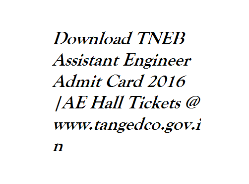 Download TNEB Assistant Engineer Admit Card 2016