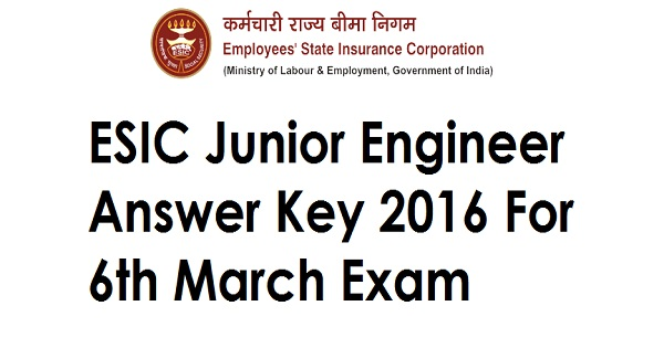 ESIC Junior Engineer Answer Key 2016