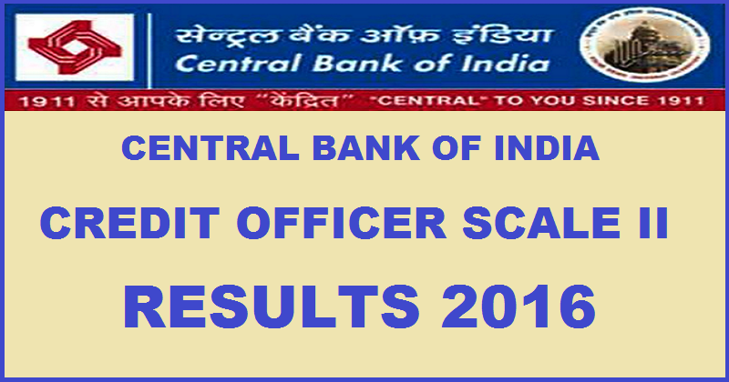 Central Bank of India Credit Officer Result 2016 in Scale-II Under Specialist Category Declared @ www.centralbankofindia.co.in